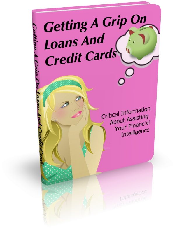 Thumbnail Get A Grip On Loans And Credit Cards (Unrestricted PLR)