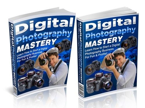 Product picture Digital Photography Mastery Comes with Master Resale Right
